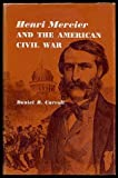 Henri Mercier and the American Civil War, Carroll, Daniel B., 0691045852