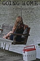 Going Home: A Green Bayou Novel (Green Bayou Series)