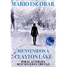 Bienvenidos a Clayton Lake: La novela de suspense del año (Spanish Edition)