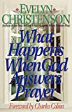 What Happens When God Answers Prayer, Evelyn Carol Christenson, 0981746748