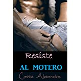 Resiste al motero (Spanish Edition)