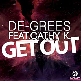 De-Grees feat. Cathy K.-Get Out