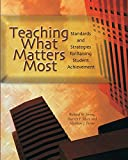img - for Teaching What Matters Most: Standards and Strategies for Raising Student Achievement book / textbook / text book