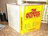 The Authentic Wild West, James David Horan, 0517531003