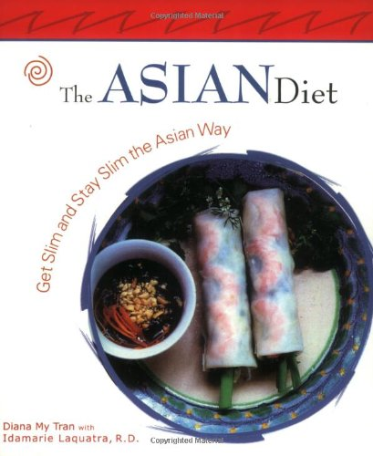 The Asian Diet: Get Slim and Stay Slim the Asian Way (Capital (Asian Diet)