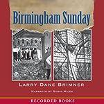 Birmingham Sunday | Larry Dane Brimmer