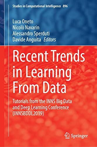 Recent Trends in Learning From Data: Tutorials from the INNS Big Data and Deep Learning Conference (INNSBDDL2019) (Studies in Computational Intelligence)