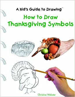 How To Draw Thanksgiving Symbols A Kid S Guide To Drawing