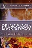 Dreamweaver Book 5: Decay, Edwin Mwintome Bozie, 1500370754