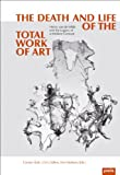 The Death and Life of the Total Work of Art, , 386859261X