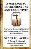A Message to Entrepreneurs and Executives, Grant Polachek and Barry Schimmel, 149054481X