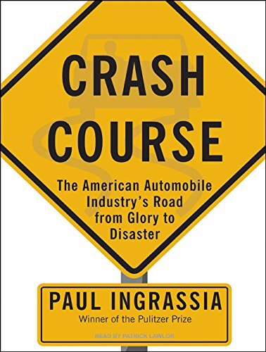 Crash Course: The American Automobile Industry's Road from Glory to Disaster by Tantor Audio