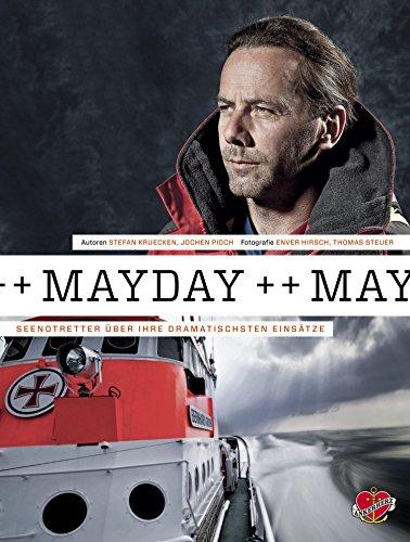 Mayday: Seenotretter über ihre dramatischsten Einsätze (German Edition)