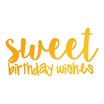 Ultimate Crafts Sweet Birthday Wishes Hotfoil Stempel Metall Grau 228 X 9
