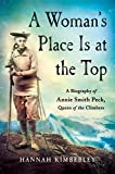 #5: A Woman's Place Is at the Top: A Biography of Annie Smith Peck, Queen of the Climbers