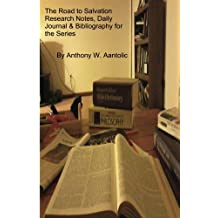 The Road To Salvation Research Notes, Daily Journal & Bibliogrphy for The Series