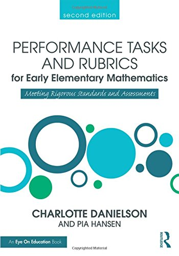 d Rubrics for Early Elementary Mathematics: Meeting Rigorous Standards and Assessments (Math Performance Tasks) (Task Collection)