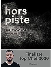 Hors piste: LA CUISINE AUDACIEUSE D'ADRIEN CACHOT
