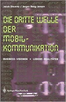 Die Dritte Welle der Mobilkommunikation: Business-Visionen + Lebens-Realitäten