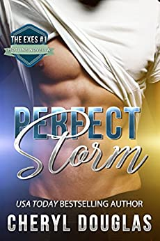 Perfect Storm (The Exes #1) by [Douglas, Cheryl]