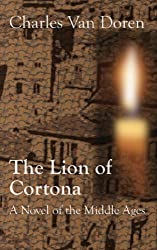 The Lion of Cortona: A Novel of the Middle Ages (Omnibus edition (Vols. I, II, and III)) (English Edition)