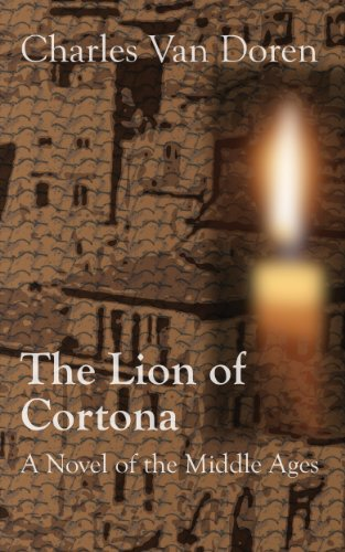 The Lion of Cortona: A Novel of the Middle Ages (Omnibus edition (Vols. I, II, and III)) ()