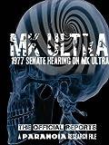 PROJECT MK ULTRA: 1977 Senate Hearings on MK Ultra