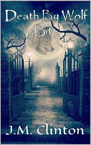 Death By Wolf Bite (Wolf Bite Trilogy Book 1)