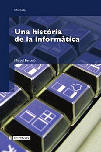 Una història de la informàtica (Manuals Book 125) (Catalan Edition)