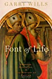 Font of Life, Garry Wills, 019976851X