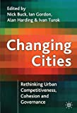 img - for Changing Cities: Rethinking Urban Competitiveness, Cohesion and Governance (Cities Texts) book / textbook / text book