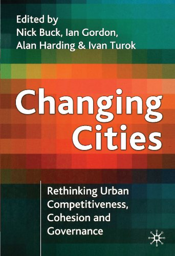 Changing Cities: Rethinking Urban Competitiveness, Cohesion and Governance (Cities Texts)