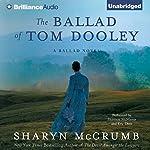 The Ballad of Tom Dooley: A Ballad Novel, Book 9 | Sharyn McCrumb