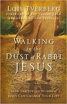 Book Walking in the Dust of Rabbi Jesus: How the Jewish Words of Jesus Can Change Your Life by Lois Tverberg (2013-02-23)