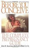 Before You Conceive, John R. Sussman and B. Blake Levitt, 0553347187