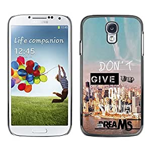 LASTONE PHONE CASE / Slim Protector Hard Shell Cover Case for Samsung Galaxy S4 I9500 / Give Up Dreams Motivational Quote Success