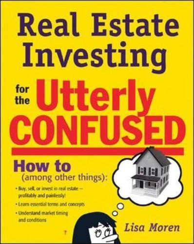 Real Estate Investing for the Utterly Confused