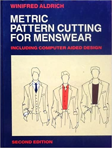 Metric pattern cutting for menswear including unisex casual clothes metric pattern cutting for menswear including unisex casual clothes and computer aided design 2nd edition by winifred aldrich fandeluxe Image collections