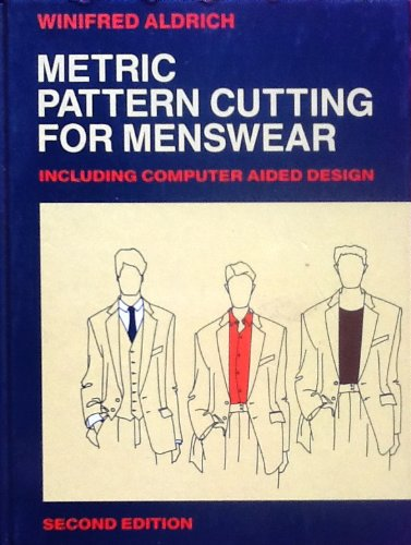 Metric Pattern Cutting for Menswear: Including Unisex Casual Clothes and Computer Aided Design