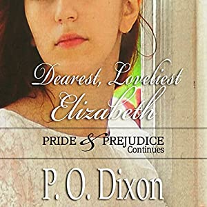 Dearest, Loveliest Elizabeth: Pride and Prejudice Continues Audiobook