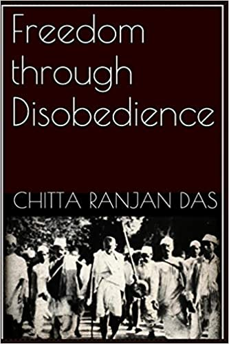 Freedom Through Disobedience: Amazon.es: Das, Chitta Ranjan ...