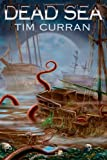 Dead Sea, Tim Curran, 1479186074