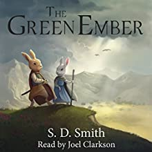 The Green Ember Audiobook by S. D. Smith Narrated by Joel Clarkson