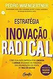 capa de A ESTRATÉGIA DA INOVAÇÃO RADICAL: Como qualquer empresa pode crescer e lucrar aplicando os princípios das organizações de ponta do Vale do Silício