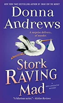 Stork Raving Mad: A Meg Langslow Mystery (Meg Langslow Mysteries Book 12) by [Andrews, Donna]