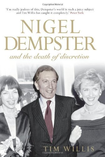 Nigel Dempster and the Death of Discretion by Tim Willis (2010-10-04) ebook