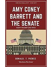 Amy Coney Barrett and The Senate : How Trump Can Win
