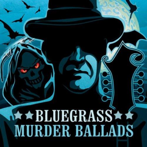Bluegrass Murder Ballads