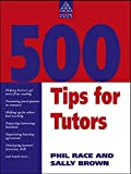 img - for 500 Tips for Tutors (Teaching and Learning in Higher Education) by Phil Race (1993-05-01) book / textbook / text book