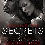 Beneath the Secrets | Lisa Renee Jones